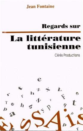 Regards sur la littérature tunisienne