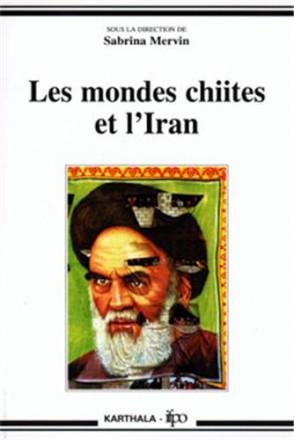 Les mondes chiites et l'Iran