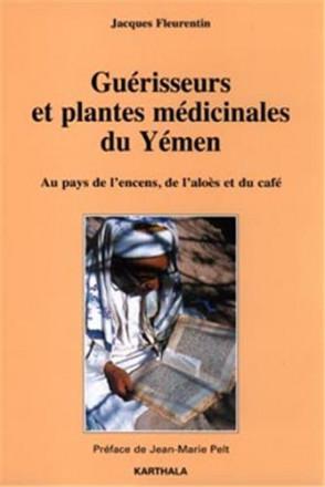 Guérisseurs et plantes médicinales du Yémen Au pays de l'encens, de l'aloès et du café