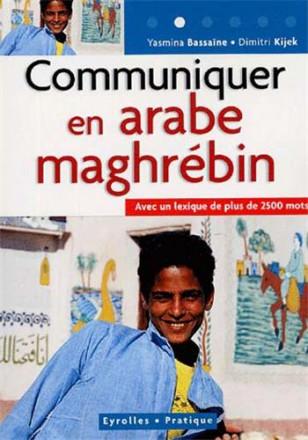 Communiquer en arabe maghrébin avec un lexique de plus de 2500 mots
