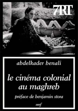 Le cinéma colonial au Maghreb l'imaginaire en trompe l'œil