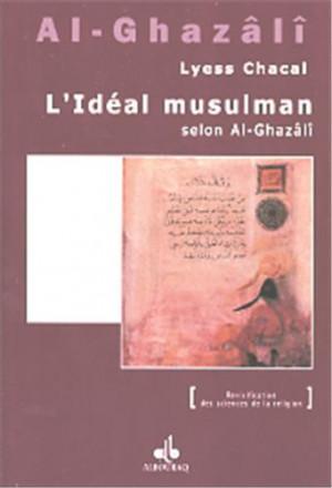 l'idéal musulman selon al Ghazali