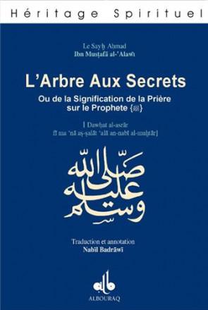 L'arbre aux secrets ou de la signification de la prière sur le prophète (bsl)