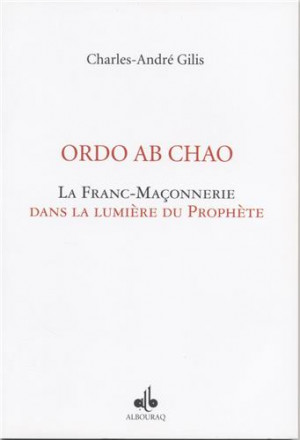 Ordo ab chao, la franc maçonnerie à la lumière du prophète