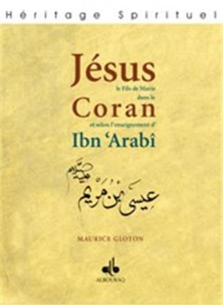 Jésus fils de marie dans le qur'an et selon l'enseignement d'Ibn 'Arabi