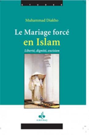 Le mariage forcé en islam des origines coutumières et ancestrales