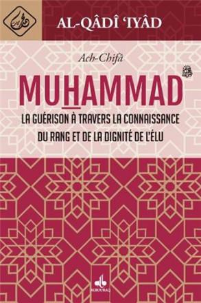 Al chifa la guérison à travers la connaissance du rang et de la dignité de l'élu Muhammad (bsl)