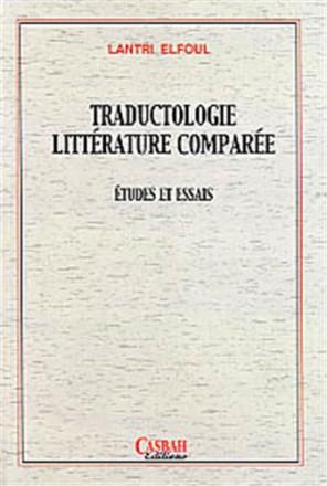 Traductologie littérature comparée, études et essais