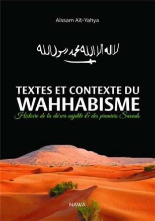 Textes et contexte du wahhabisme : précis d'histoire de la da'wa najdite et des premiers saouds