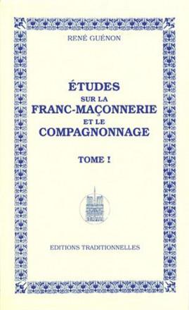 Études sur la franc maçonnerie et le compagnonnage tome i réédition