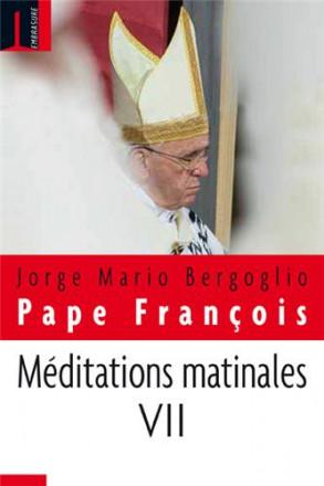 Méditations matinales tome VII