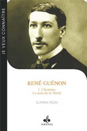 René Guénon tome 1 : l'homme le sens de la vérité