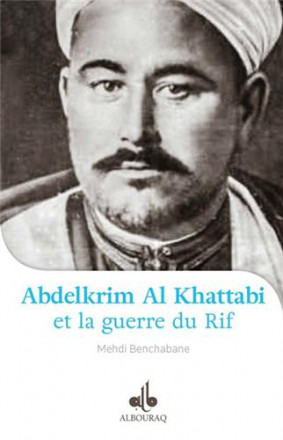 Abdelkrim Al Khattabi et la guerre du Rif