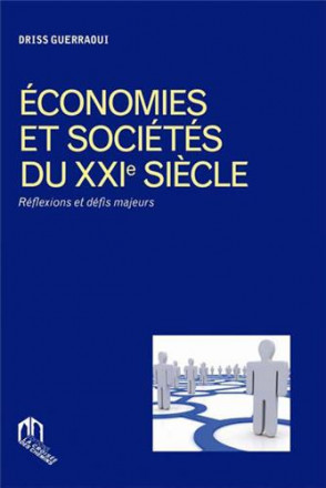 Économies et sociétés du XXIe siècle : réflexions et défis majeurs