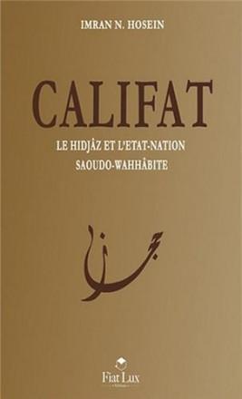 Califat: le hidjaz et l'état nation saoudo wahhabite
