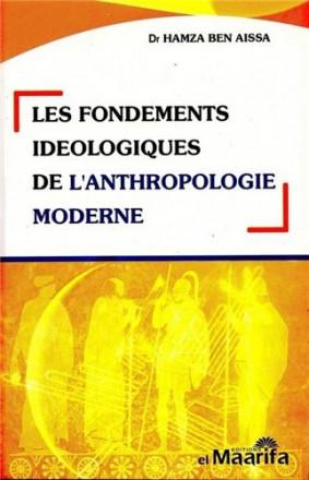Les fondements idéologiques de l'anthropologie moderne