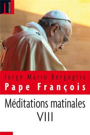 Méditations matinales tome VIII