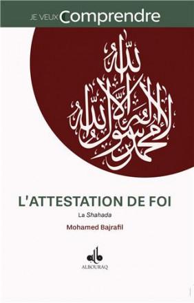 L'attestation de foi: la shahada