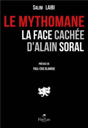 Le mythomane la face cachée d'Alain Soral