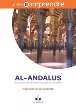 Al Andalus : histoire essentielle de l'Espagne musulmane