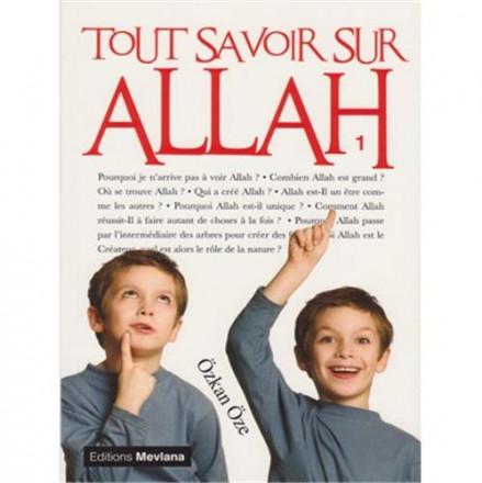 Tout savoir sur Allah tome 1