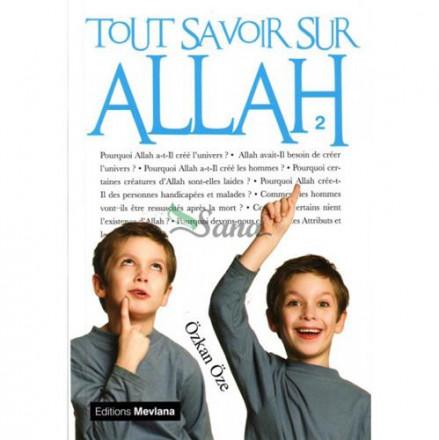Tout savoir sur Allah tome 2