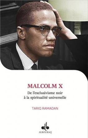 Malcolm X : de l'exclusivisme noir à la spiritualité universelle