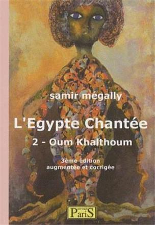 L'Egypte chante 2 Oum Kalthoum nouvelle edition