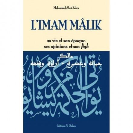 L' Imam Malik: sa vie et son époque, ses opinions et son fiqh