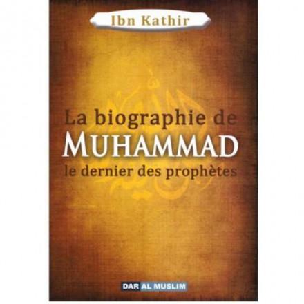 La biographie de Muhammad le prophète de l'islam (sws), de Ibn Kathir