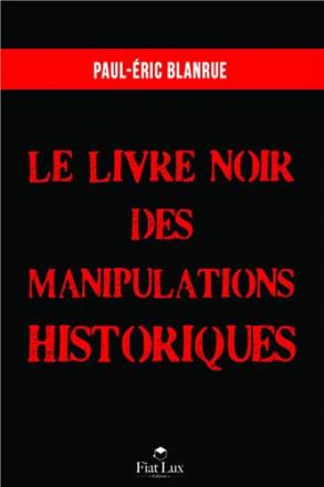 Le livre noir des manipulations historiques
