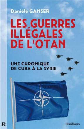 Les guerres illégales de l'OTAN: une chronique de Cuba à la Syrie