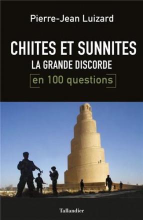 Chiites et sunnites la grande discorde en 100 questions