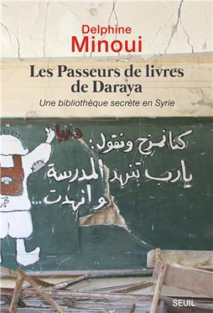 Les passeurs de livres de Daraya une bibliothèque secrète en Syrie