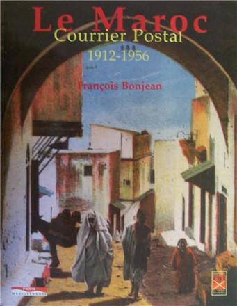 Le Maroc courrier postal 1912 1956