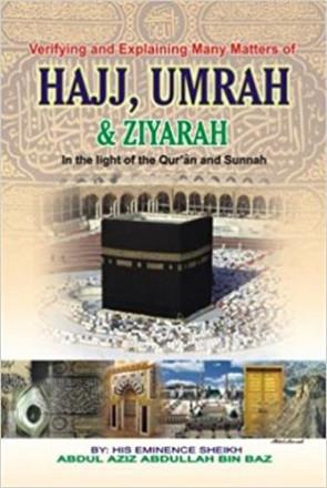 Verifying & explaining many matters of hajj , umrah & ziyarah