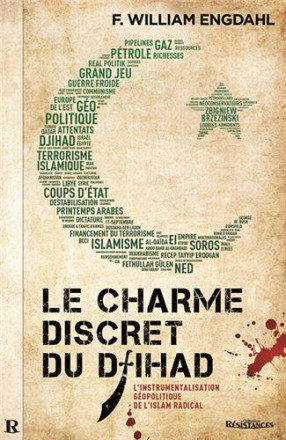 Charme discret du djihad (le) : l'instrumentalisation géopolitique de l'islam radical