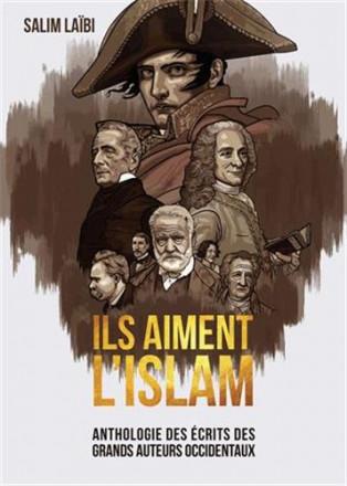 Ils aiment l'islam anthologie des écrits des grands auteurs occidentaux
