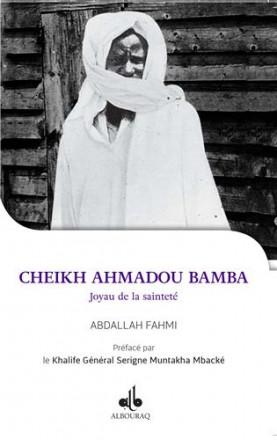 Je veux connaître cheikh Ahmadou Bamba, joyau de la sainteté