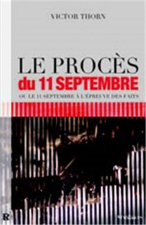 Procès du 11 septembre ou le 11 septembre à l'épreuve des faits (le)