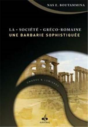 """La """"société"""" gréco romaine, une barbarie sophistiquée ?"""