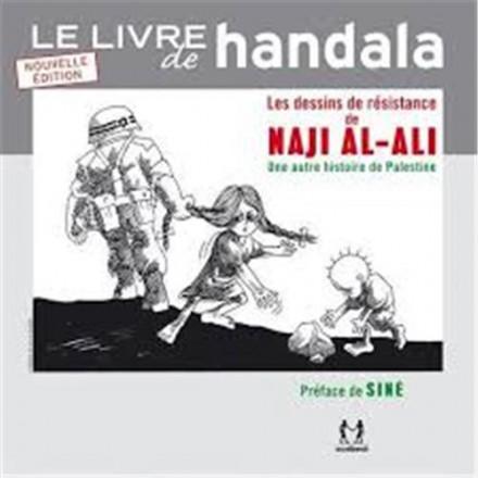 Le livre de Handala : les dessins de résistance de Naji al Ali ou une autre histoire de Palestine