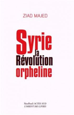Syrie, la révolution orpheline (ouvrage en arabe)
