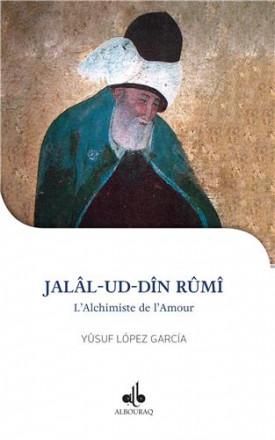 Jalal ud Din Rumi: l'alchimiste de l'amour