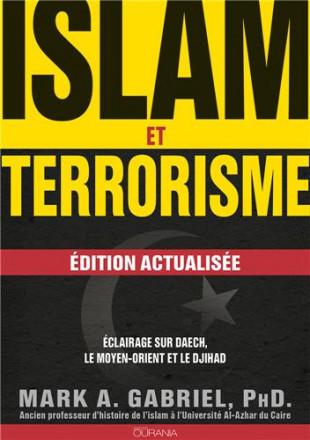 Islam et terrorisme (édition actualisée) éclairage sur Daech, le Moyen Orient et le djihad
