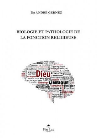Biologie et pathologie de la fonction religieuse