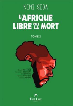 Afrique libre ou la mort tome 3