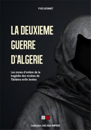 La deuxième guerre d Algérie les zone d ombre de la tragédie des moine de tibhirine enfin levées