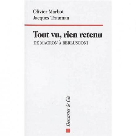 Tout vu rien retenu de Macron à Berlusconi