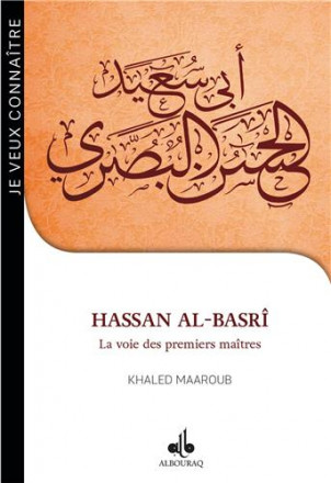 Hassan al Basrî la voie des premiers maîtres
